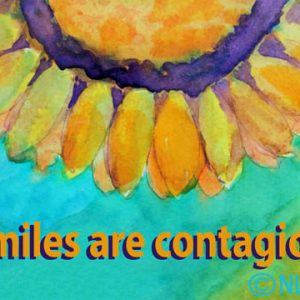 Sunny Sunflower; Smiles Are Contagious.